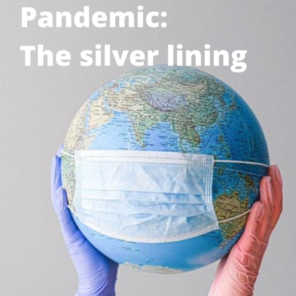 Positives of the Pandemic: Finding the Silver Lining
