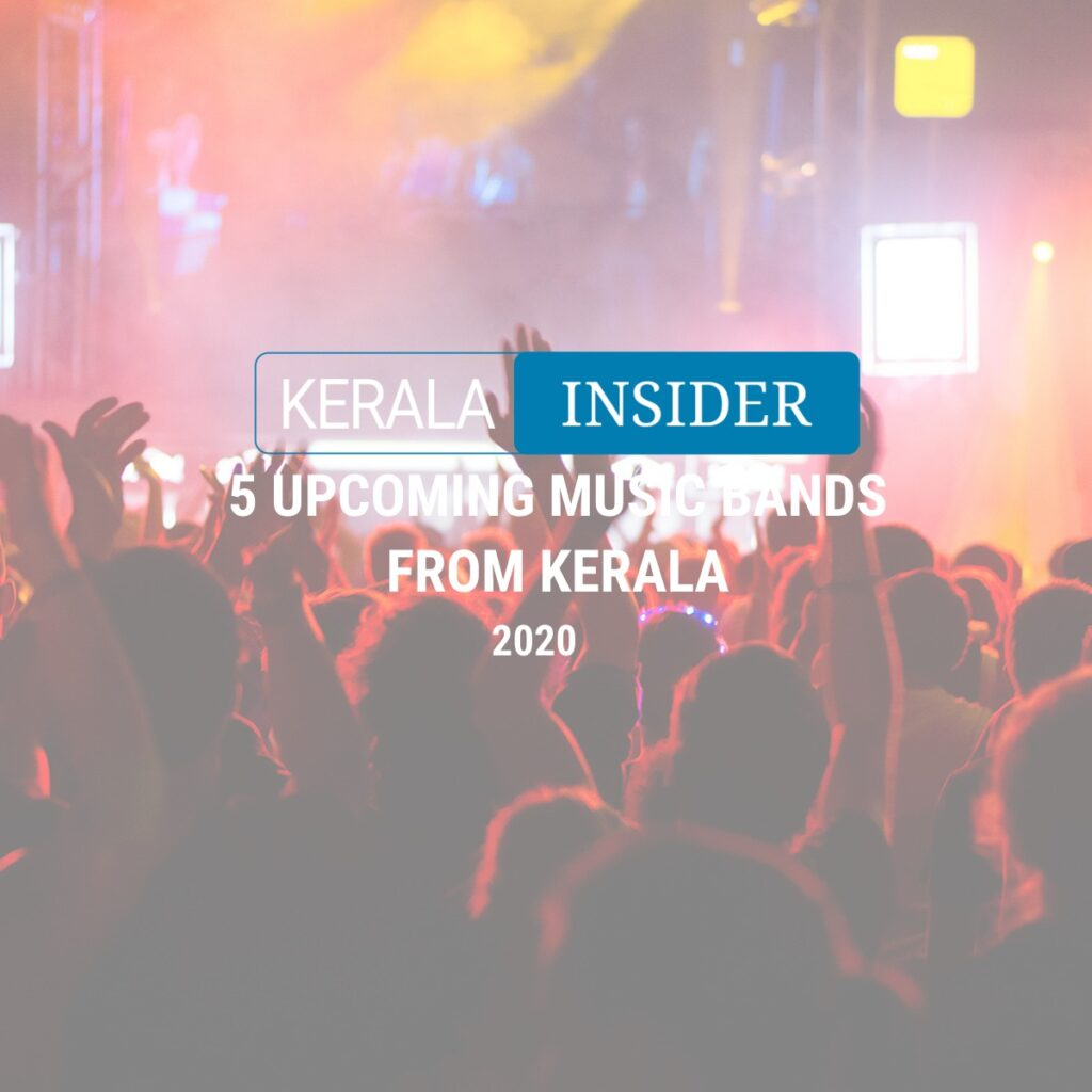 5 Bands from Kerala you Shouldn't Miss Out On!